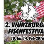 2. Würzburger Fischfestival 10.2. bis 14.2.2016